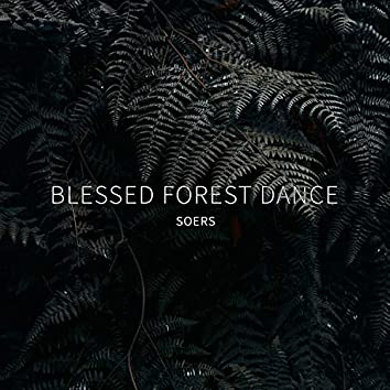 Blessed Forest Dance