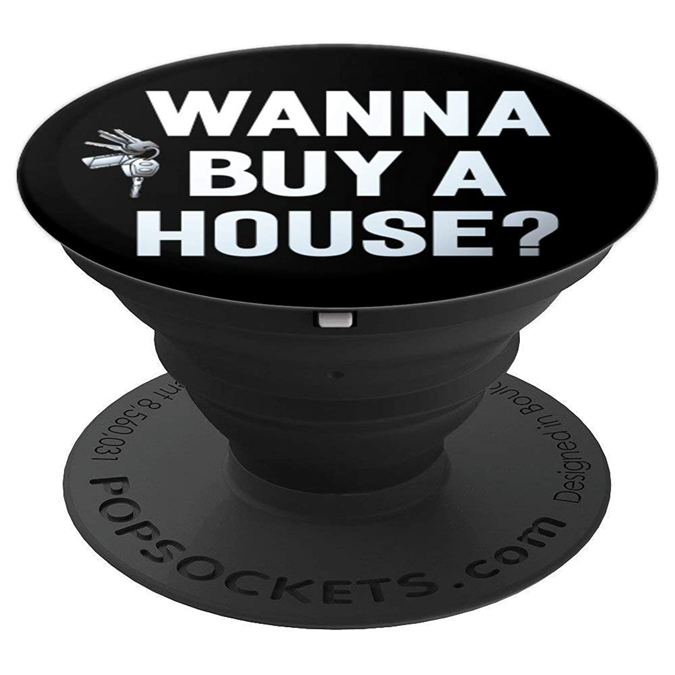 Wanna Buy A House Real Estate Agent Funny Gift Pop Socket - PopSockets Grip and Stand for Phones and Tablets
