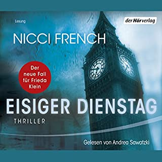 Eisiger Dienstag     Frieda Klein 2              By:                                                                                                                                 Nicci French                               Narrated by:                                                                                                                                 Andrea Sawatzki                      Length: 7 hrs     1 rating     Overall 5.0