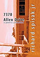 7370 Allen Drive: A Poetry Collection