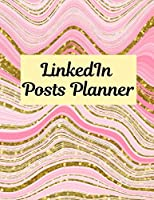 LinkedIn Posts Planner: Organizer to Plan All Your Posts & Content