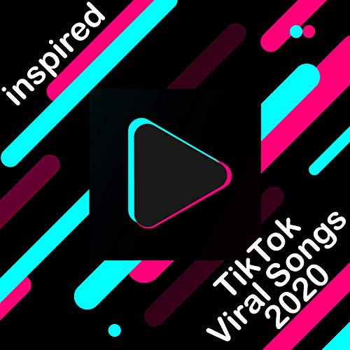 Tik Tok Viral Songs 2020
