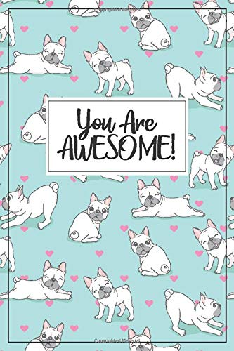 French Bulldog Gift - Frenchie Journal: A blank lined French Bulldog notebook for frenchie mom or frenchie dad, frenchie birthday party, french ... gift, frenchie stuff, Frenchie notebook,