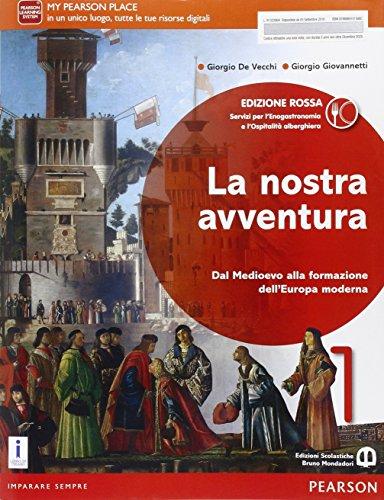 La nostra avventura. Ediz. rossa. Con espansione online. Per le Scuole superiori. Con e-book (Vol. 1)