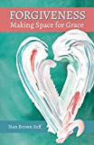 Forgiveness: Making Space for Grace