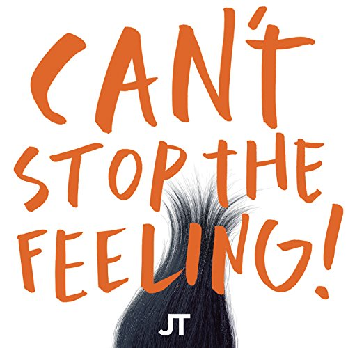 CAN'T STOP THE FEELING! (Original Song From DreamWorks Animation's ''Trolls'')