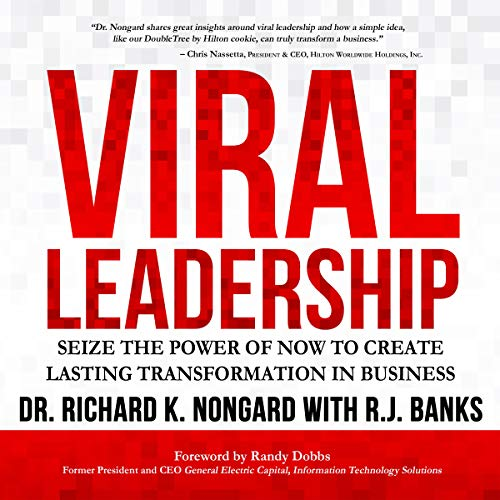 Viral Leadership: Seize the Power of Now to Create Lasting Transformation in Business audiobook cover art