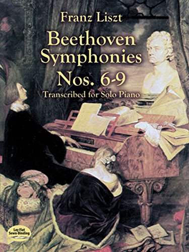 Beethoven Symphonies Nos. 6-9 Transcribed for Solo Piano (Dover Music for Piano) (English Edition)