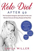 Keto Diet After 50: The Complete Ketogenic diet Guide For Man and Woman Over 50 with Easy Recipes & Meal Plan. Including a Cookbook with Mouthwatering Recipes to Accelerate Weight Loss. - Including a 30-Day Meal Plan -