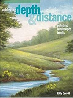 Achieving Depth & Distance: Painting Landscapes In Oils