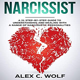 Narcissist: A 21 Step-by-Step Guide to Understanding and Dealing with a Range of Narcissistic Personalities audiobook cover art