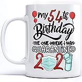 Taza de café de cumpleaños con texto en inglés 'My 54th Birthday', regalo para 54th Birthday The One Where I was Quarantined 2021, taza de cerámica blanca, 325 ml, 54 ml, 54 cumpleaños (54 cumpleaños)