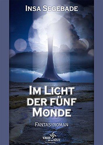 Im Licht der fuenf Monde: Fantasyroman