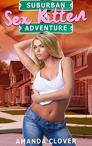 Suburban Sex Kitten Adventure (Choose Your Naughty...