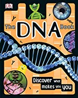 The DNA Book: Discover what makes you you