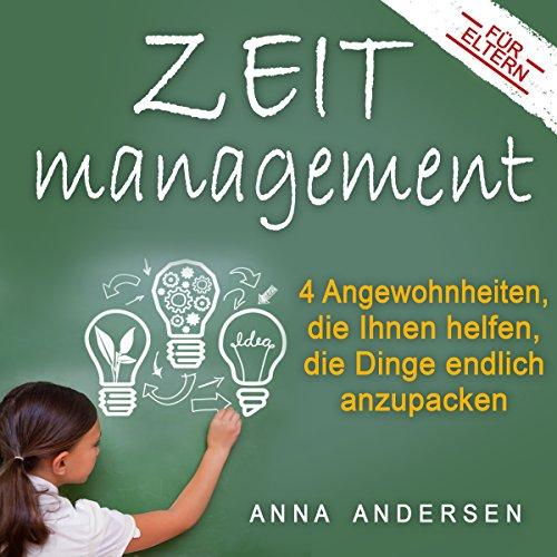 Zeitmanagement für Eltern audiobook cover art