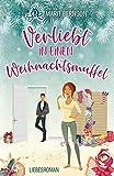 Verliebt in einen Weihnachtsmuffel: Liebesroman
