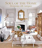 Soul of the Home: Designing with Antiques (English Edition)
