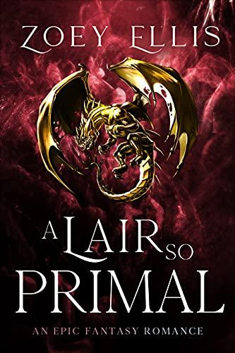 A Lair So Primal (The Last Dragorai Book 3)