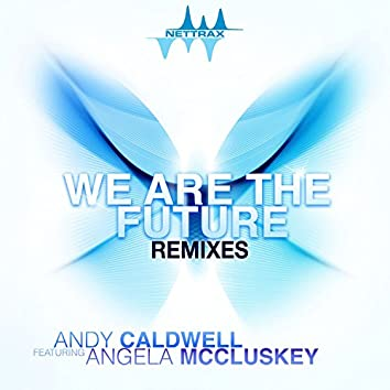 We Are The Future (feat. Angela McCluskey) [Remixes]