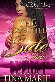 The Committed Side Chick: An African American Romance