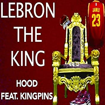 Lebron the King (feat. Kingpins)