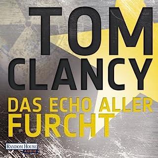 Das Echo aller Furcht                   Autor:                                                                                                                                 Tom Clancy                               Sprecher:                                                                                                                                 Frank Arnold                      Spieldauer: 36 Std. und 49 Min.     1.391 Bewertungen     Gesamt 4,5