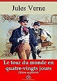 Le Tour du monde en quatre-vingts jours - Nouvelle édition 2019 - Format Kindle - 9782368415573 - 0,99 €