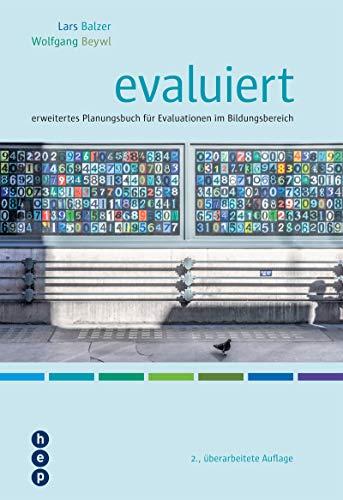 evaluiert (E-Book): erweitertes Planungsbuch für Evaluationen im Bildungsbereich