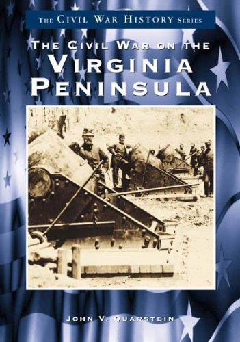 Civil War on the Virginia Peninsula, The (Civil War Series)