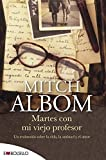 Martes con mi viejo profesor: Un testimonio sobre la vida, la amistad y el amor. by Mitch Albom(2008-01-09)