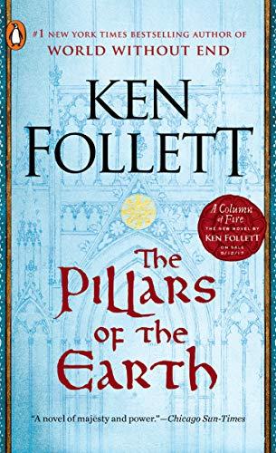 The Pillars of the Earth: A Novel (Kingsbridge, Band 1)