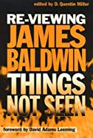 Re-Viewing James Baldwin: Things Not Seen