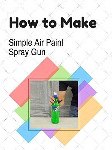 How to Make Simple Air Paint Spray Gun