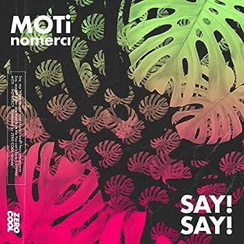 Say! Say!
