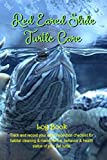 Red Eared Slider Turtle Care Log Book: Daily Checklist to Monitor, Track and Record all the details of your wonderful Pet Turtle Maintenance Handling Care (General Tortoises & Terrapins Journal Log)