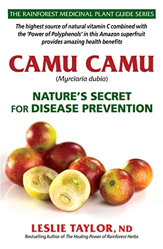 Camu Camu: Nature's Secret for Disease Prevention