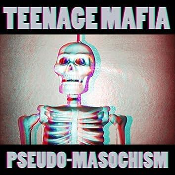 Pseudo-Masochism