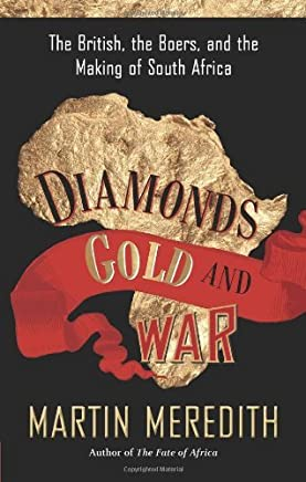 [Diamonds, Gold, and War: The British, the Boers, and the Making of South Africa] [By: Meredith, Martin] [September, 2008]