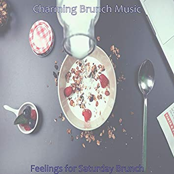 Feelings for Saturday Brunch