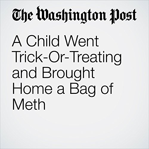 A Child Went Trick-Or-Treating and Brought Home a Bag of Meth copertina