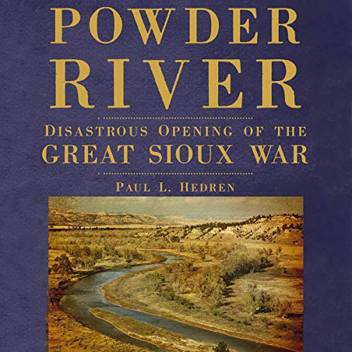 Powder River: Disastrous Opening of the Great Sioux War Titelbild