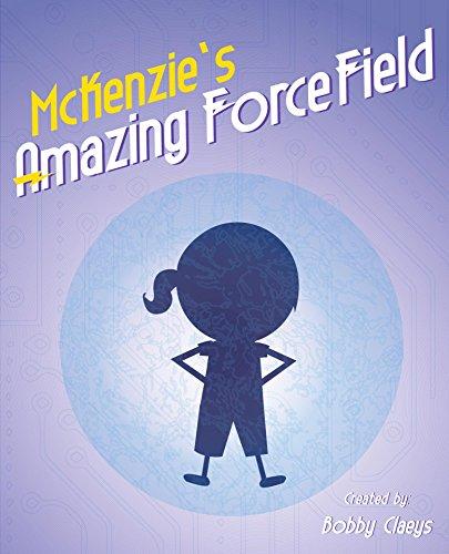 Mckenzie's Amazing Force Field by Claeys, Bobby ebook deal
