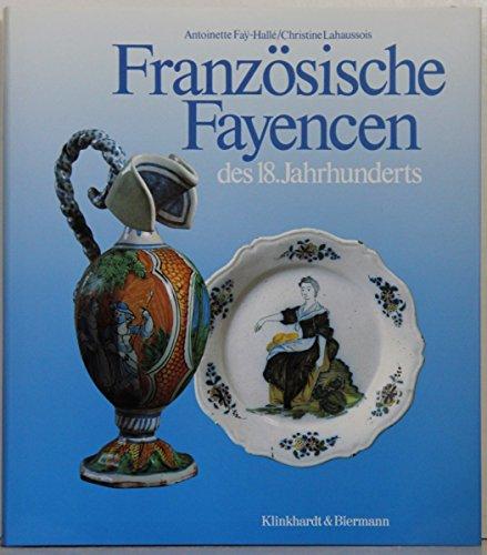 Französische Fayencen des 18. Jahrhunderts