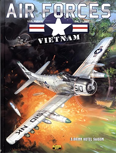 Air Forces - Vietnam, Tome 3 : Brink hotel saigon