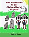 Our Adventure To The African Burial Ground: Dominique And Justine's Adventure (Dominquie and Justine's Adventure)