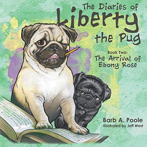 The Diaries of Liberty the Pug: The Arrival of Ebony Rose