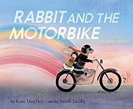 Rabbit and the Motorbike by [Sarah Jacoby, Kate Hoefler]