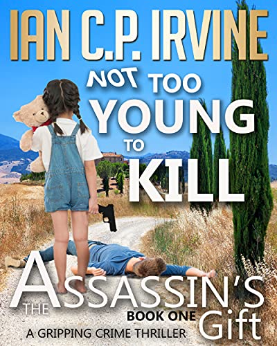 Not Too Young To Kill (The Assassin's Gift Book One): A Gripping Crime Thriller (English Edition)