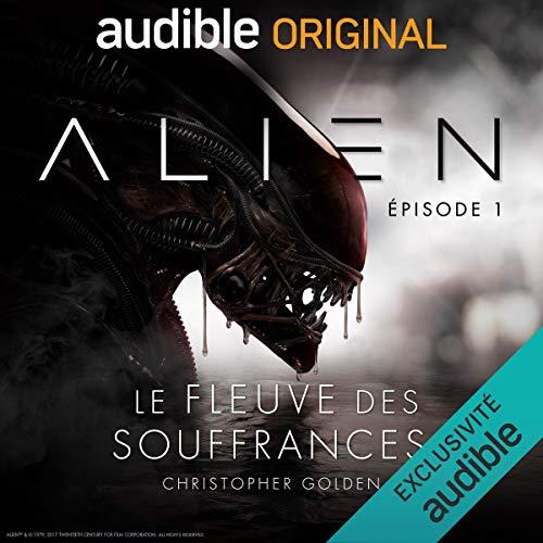Page de couverture de Alien - Le fleuve des souffrances. Le Pilote